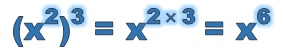 x squared cubed equals x to the 6